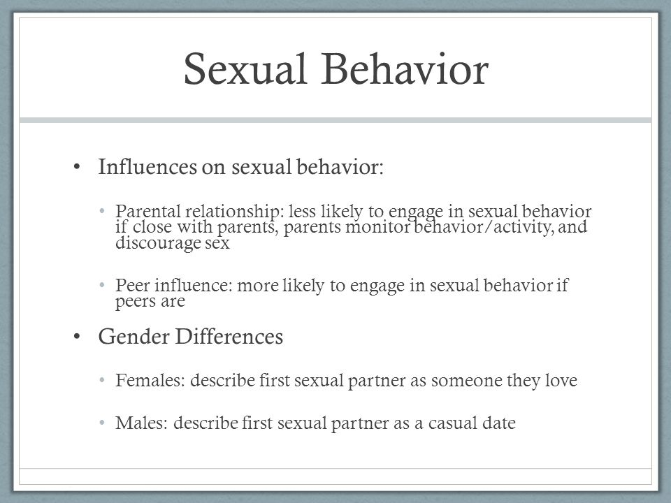 Sexual Behavior Influences on sexual behavior: Gender Differences