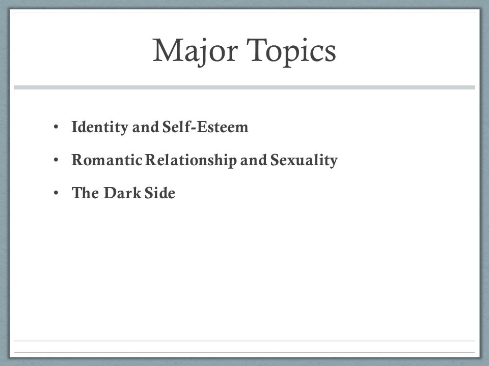 Major Topics Identity and Self-Esteem