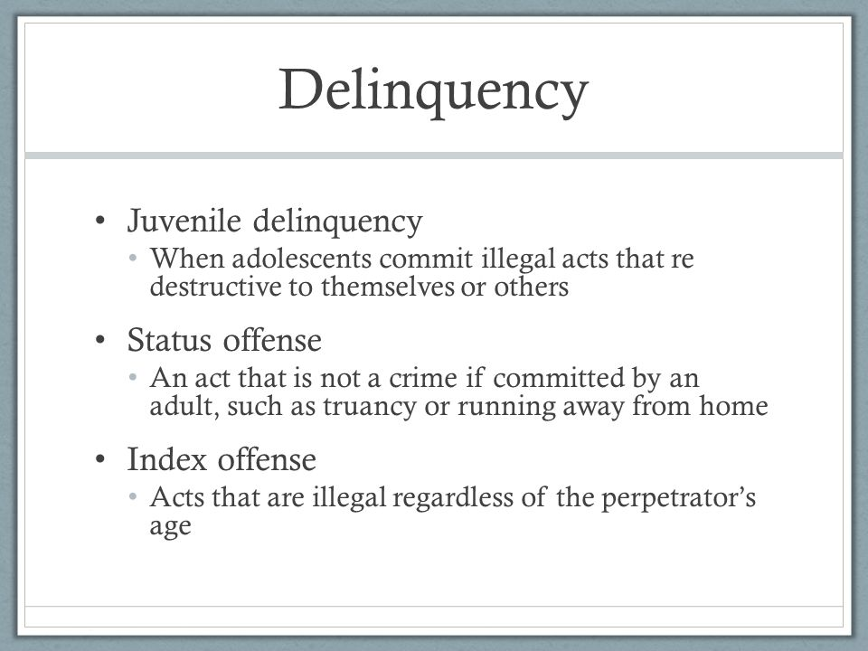 Delinquency Juvenile delinquency Status offense Index offense