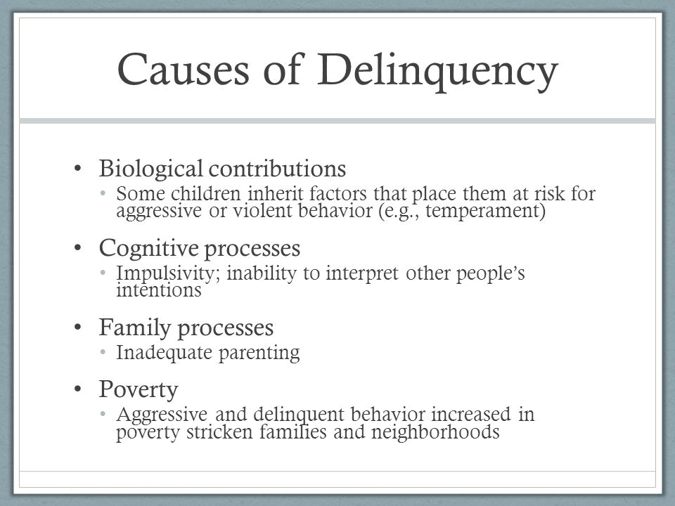 Causes of Delinquency Biological contributions Cognitive processes