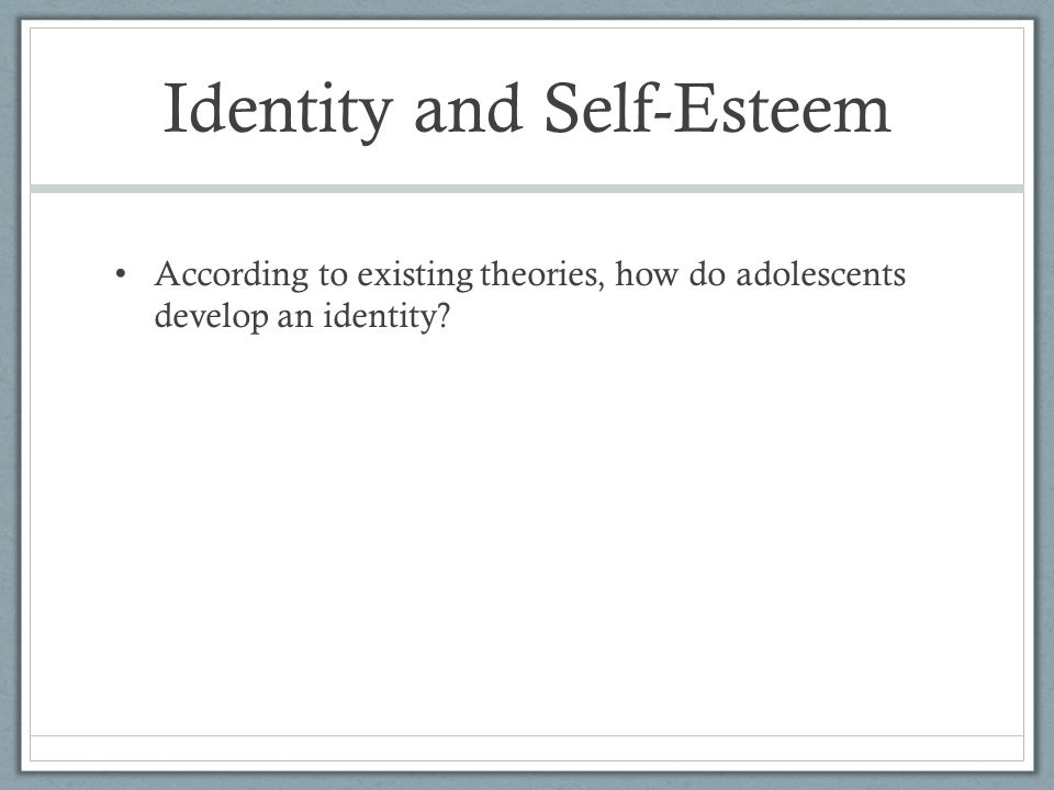 Identity and Self-Esteem
