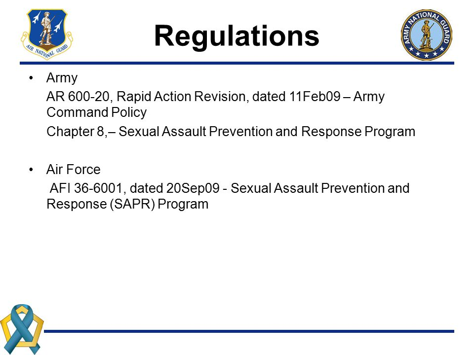 Regulations Army. AR 600-20, Rapid Action Revision, dated 11Feb09 – Army Command Policy. Chapter 8,– Sexual Assault Prevention and Response Program.