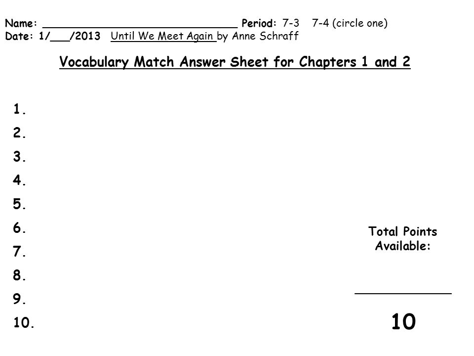 10 Vocabulary Match Answer Sheet for Chapters 1 and 2 1. 2. 3. 4. 5.