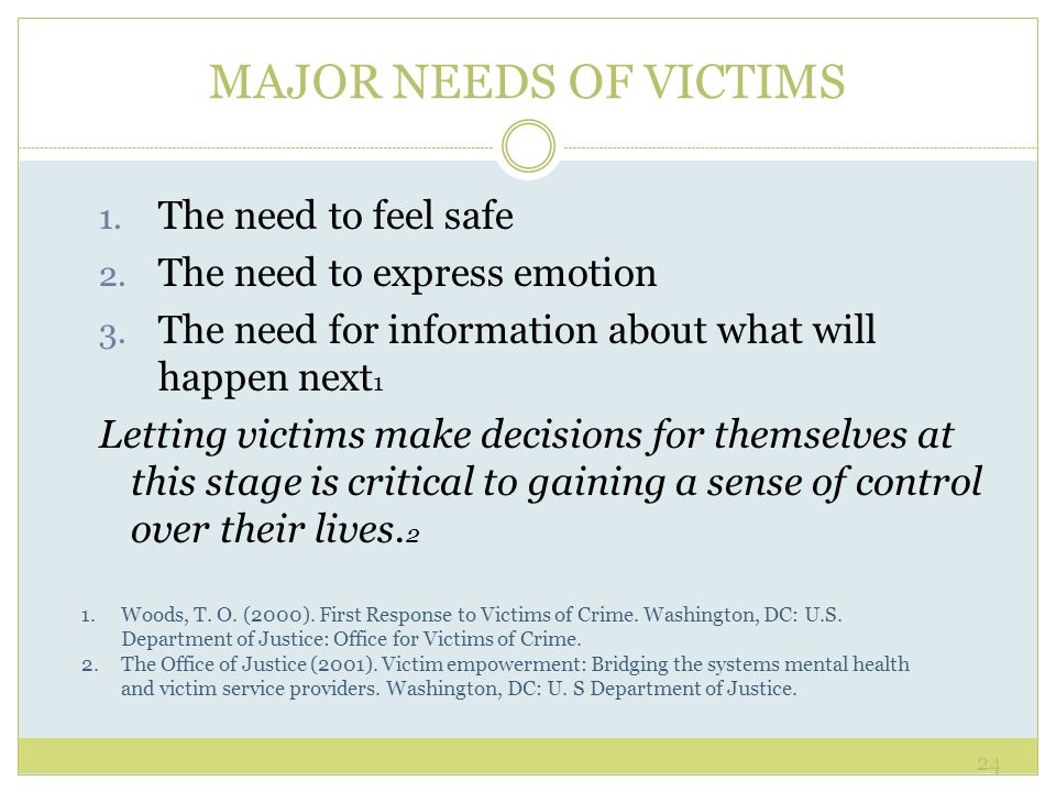 MAJOR NEEDS OF VICTIMS The need to feel safe
