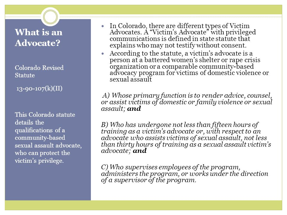 In Colorado, there are different types of Victim Advocates