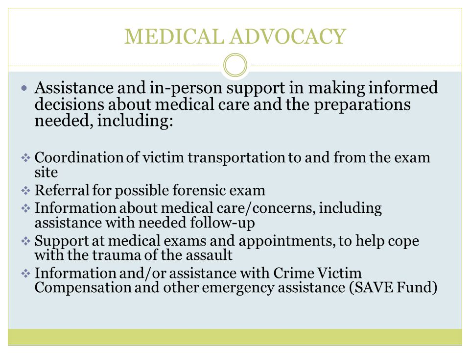 MEDICAL ADVOCACY Assistance and in-person support in making informed decisions about medical care and the preparations needed, including: