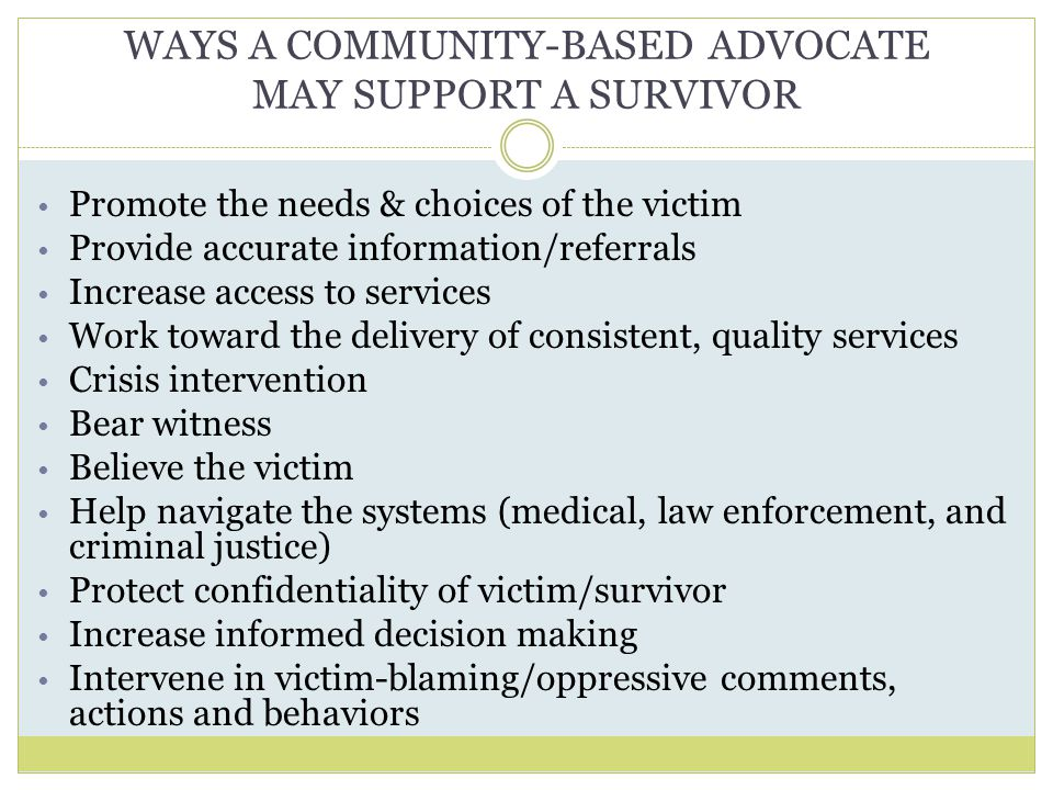 WAYS A COMMUNITY-BASED ADVOCATE MAY SUPPORT A SURVIVOR