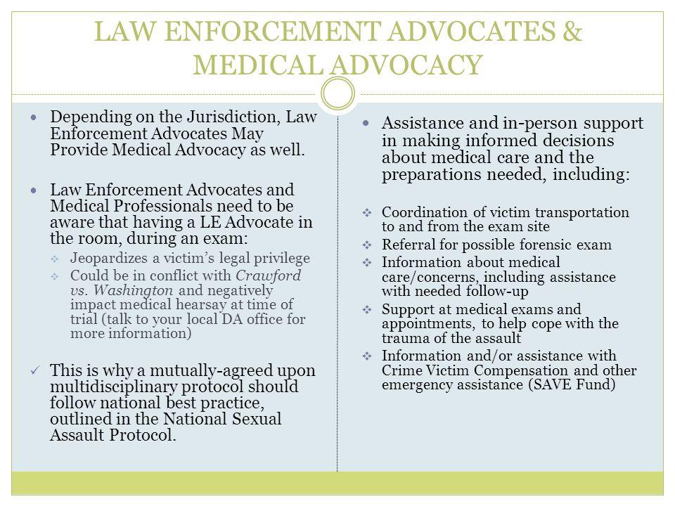 LAW ENFORCEMENT ADVOCATES & MEDICAL ADVOCACY