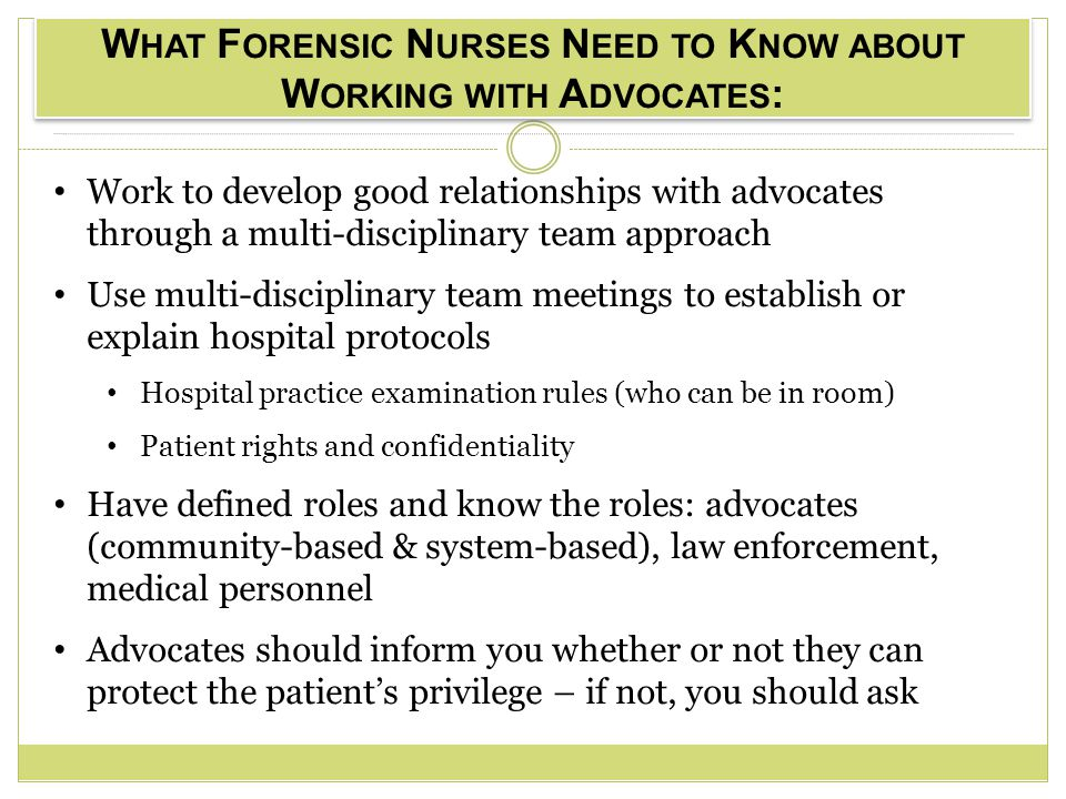 What Forensic Nurses Need to Know about Working with Advocates: