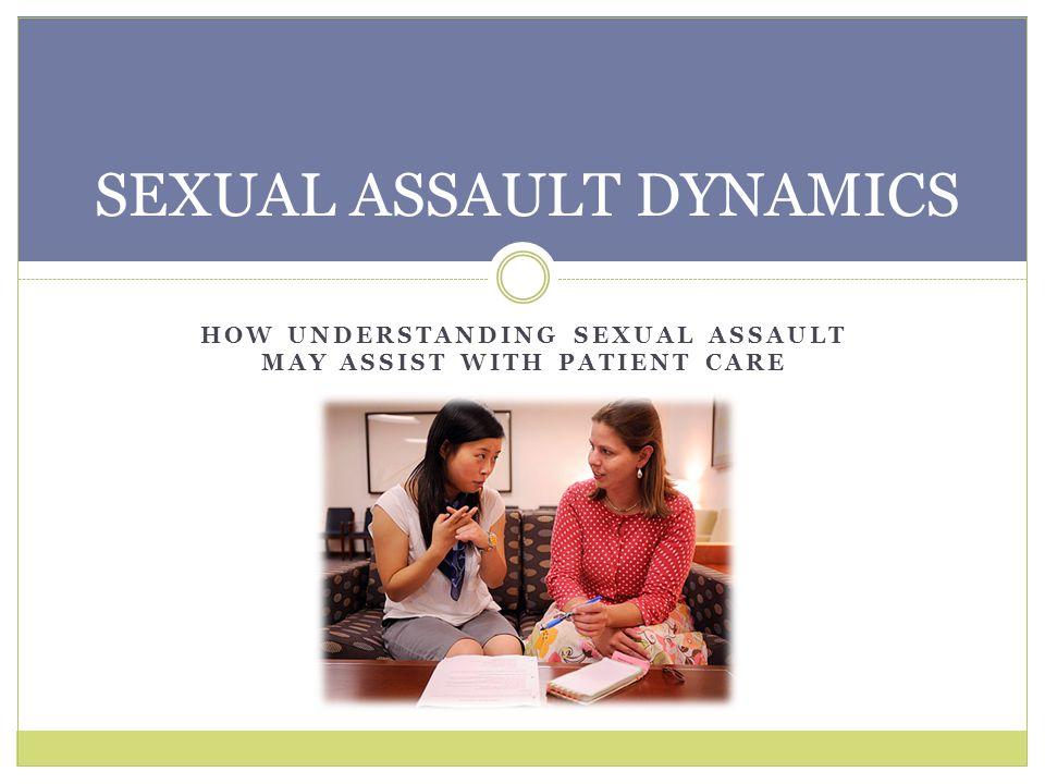 SEXUAL ASSAULT DYNAMICS