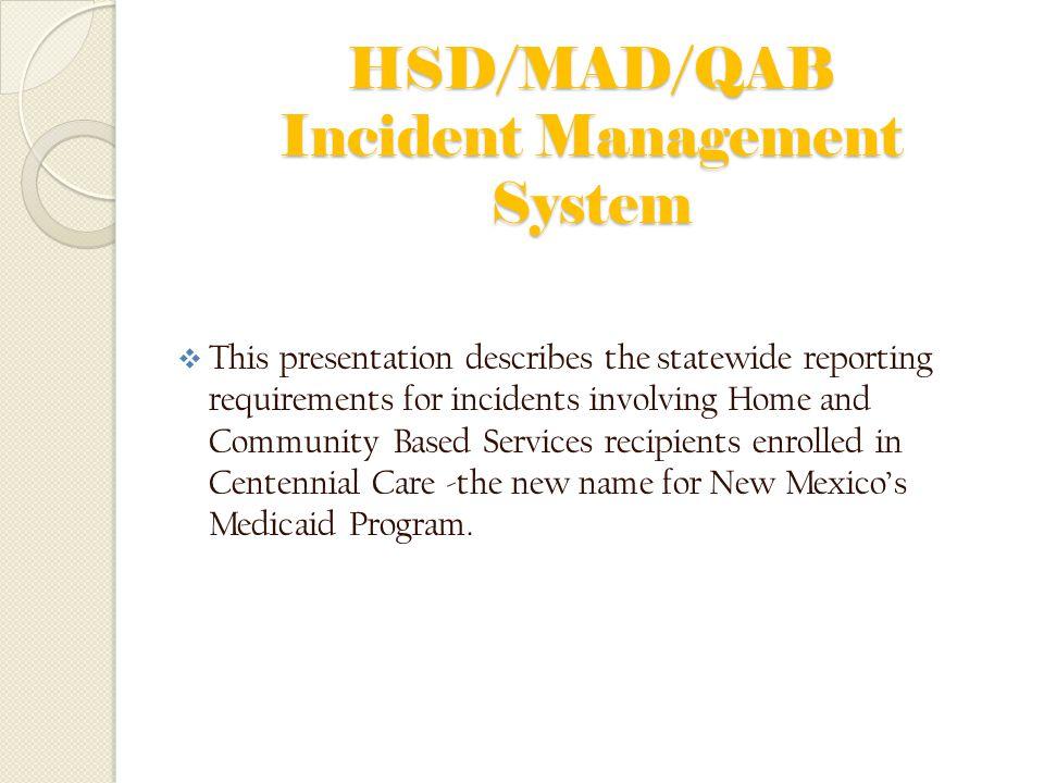 HSD/MAD/QAB Incident Management System