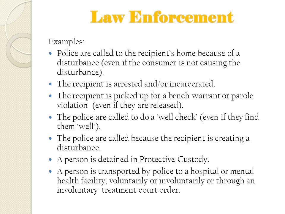 Law Enforcement Examples: