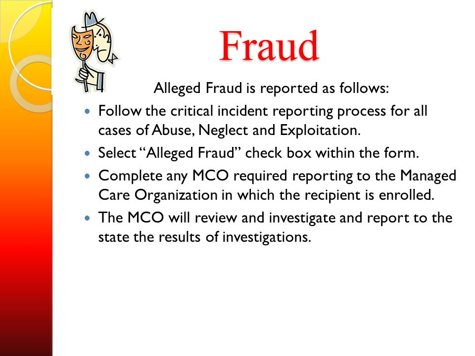 Alleged Fraud is reported as follows: