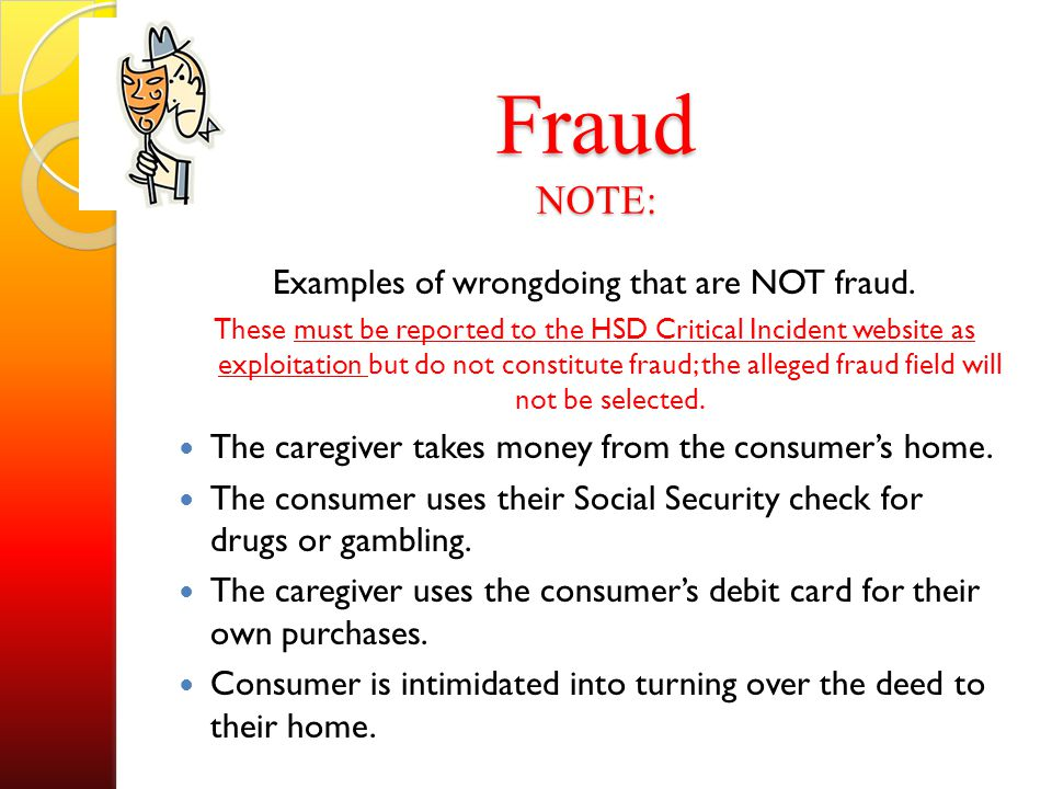 Examples of wrongdoing that are NOT fraud.