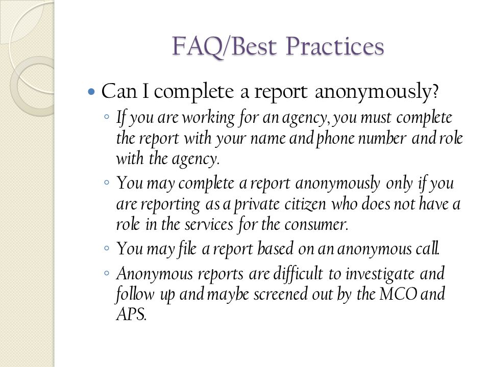 FAQ/Best Practices Can I complete a report anonymously