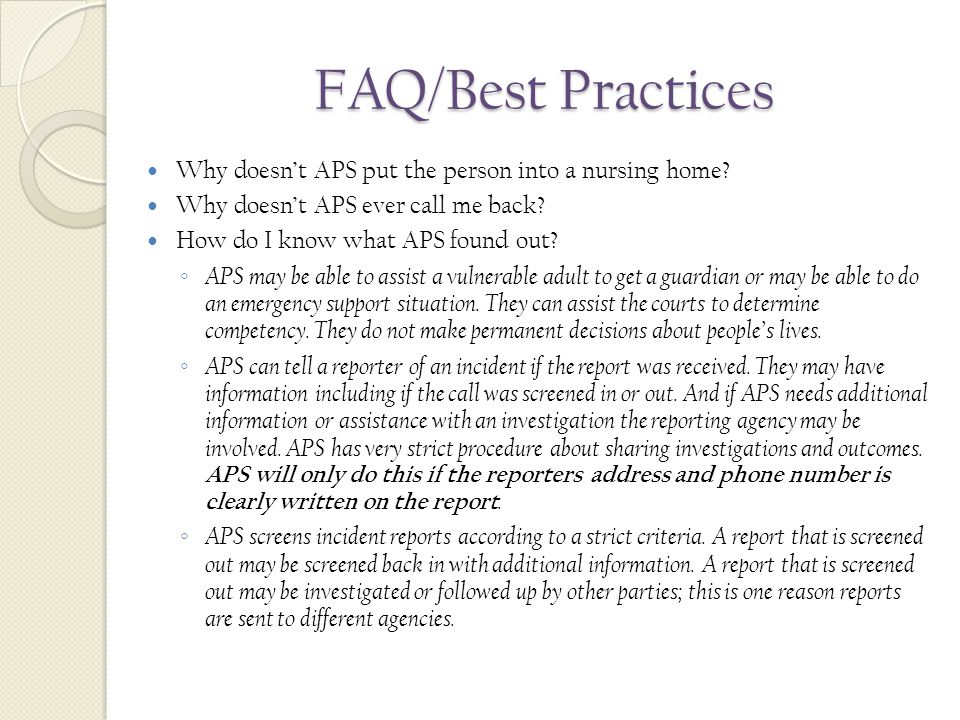 FAQ/Best Practices Why doesn't APS put the person into a nursing home