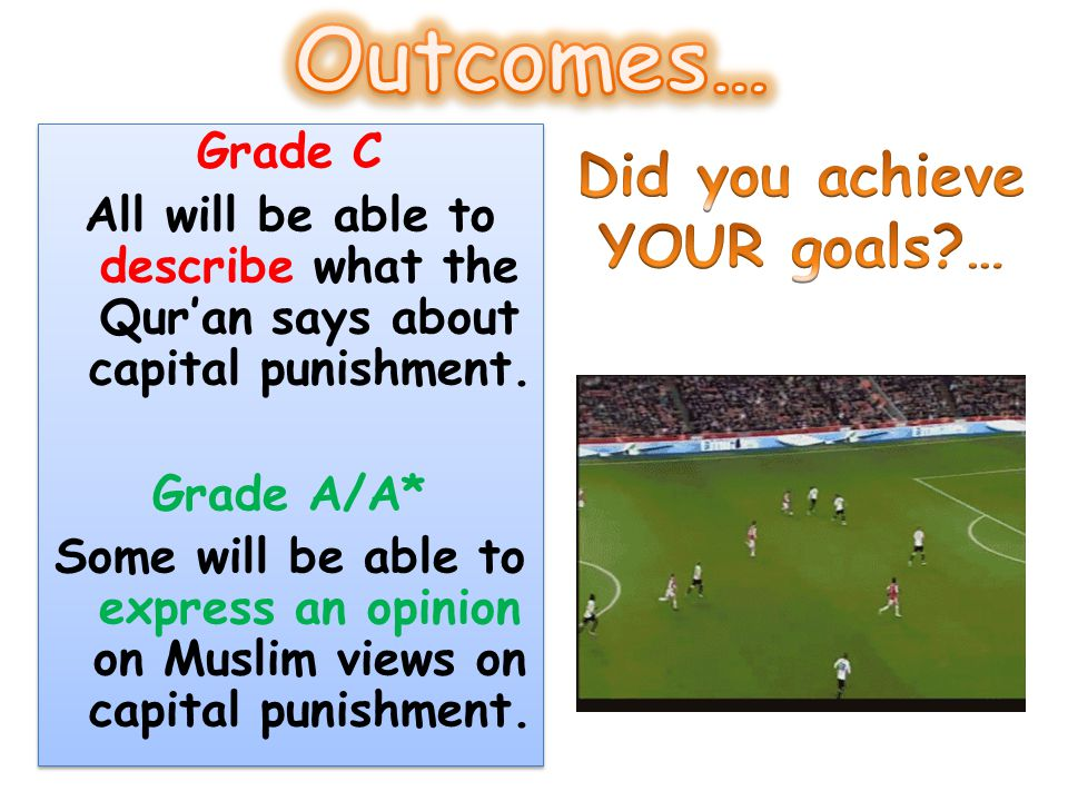 Outcomes… Did you achieve YOUR goals … Grade C