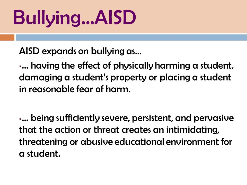 Bullying…AISD AISD expands on bullying as…