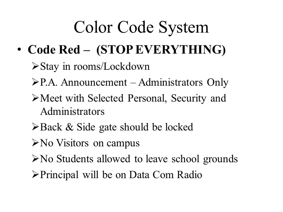 Color Code System Code Red – (STOP EVERYTHING) Stay in rooms/Lockdown