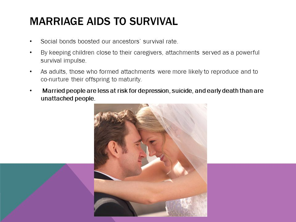 Marriage aids to survival