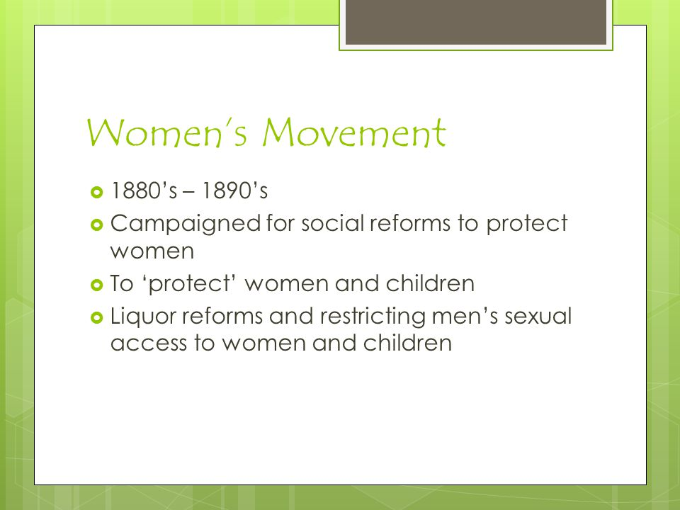 Women's Movement 1880's – 1890's