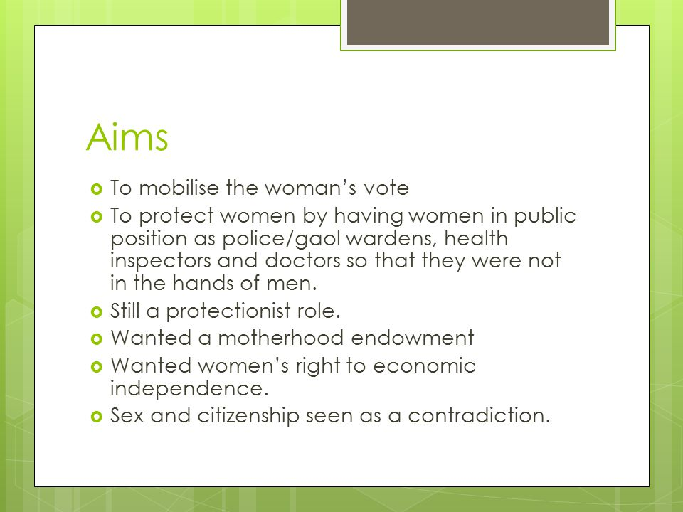 Aims To mobilise the woman's vote