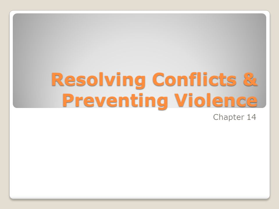 Resolving Conflicts & Preventing Violence