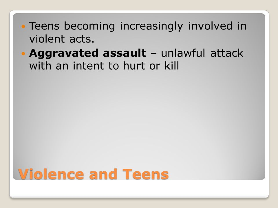 Teens becoming increasingly involved in violent acts.