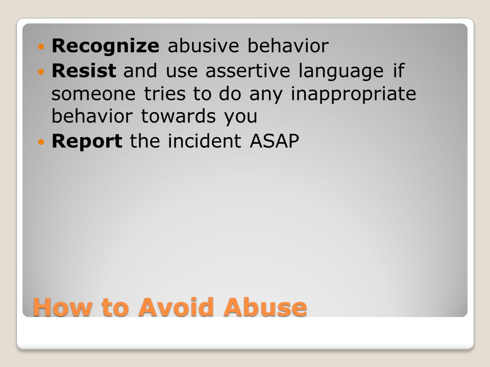 How to Avoid Abuse Recognize abusive behavior