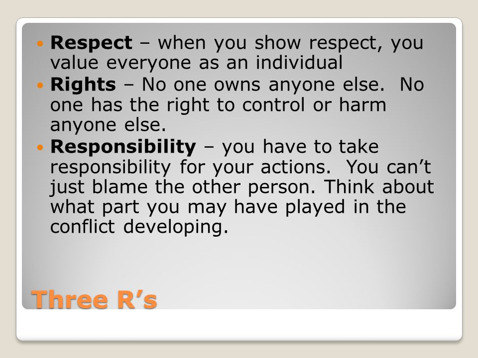 Respect – when you show respect, you value everyone as an individual