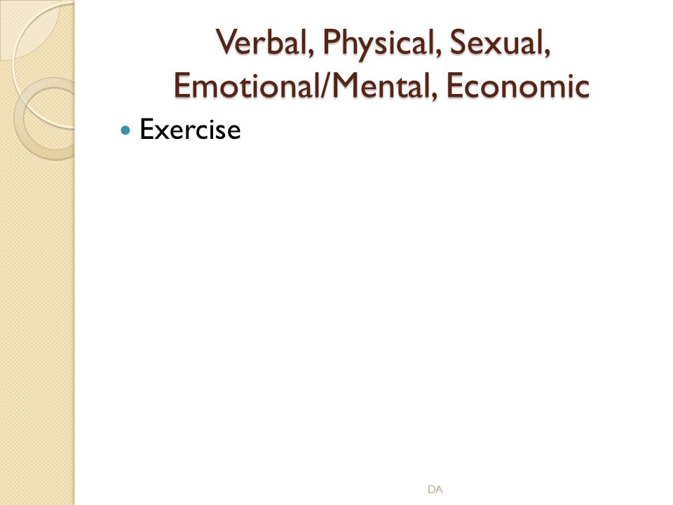 Verbal, Physical, Sexual, Emotional/Mental, Economic