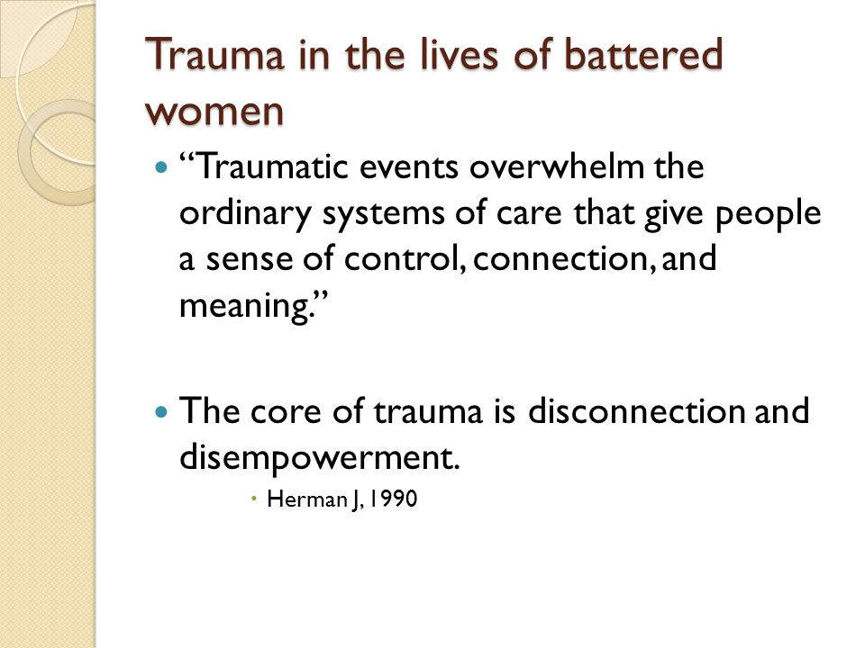 Trauma in the lives of battered women