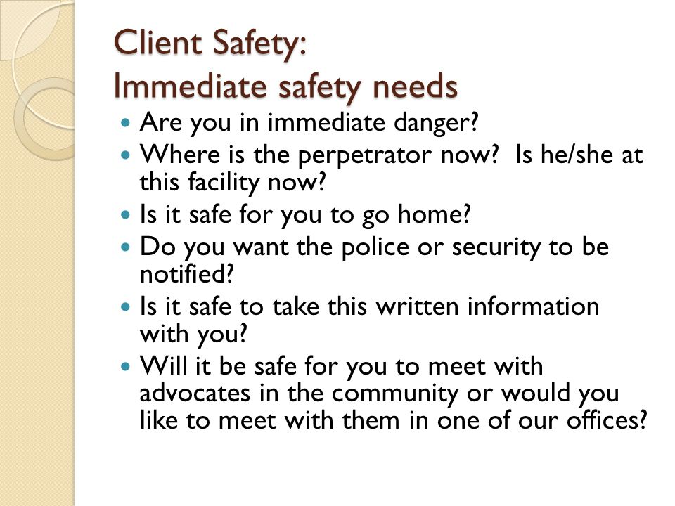 Client Safety: Immediate safety needs