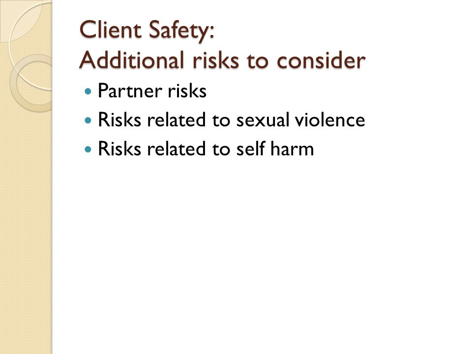 Client Safety: Additional risks to consider