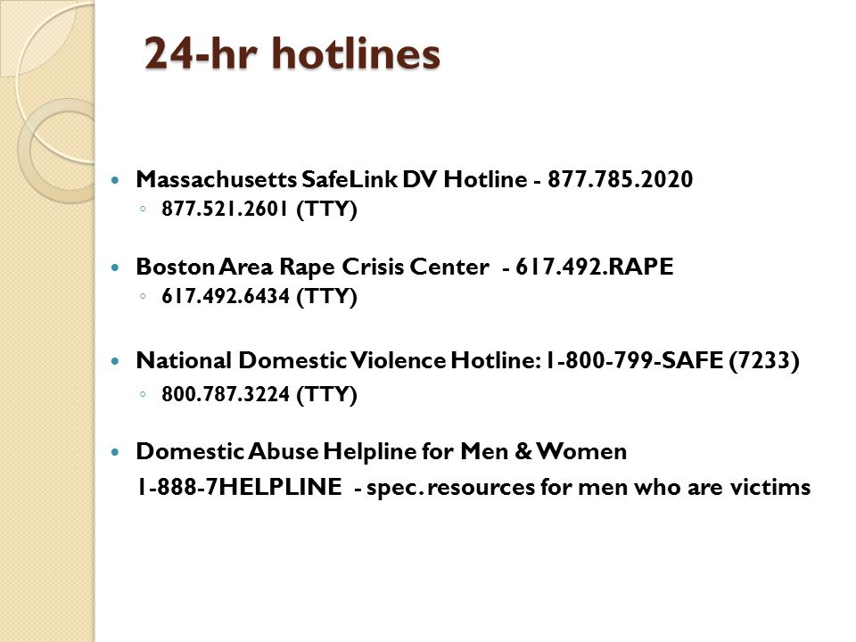24-hr hotlines Massachusetts SafeLink DV Hotline - 877.785.2020