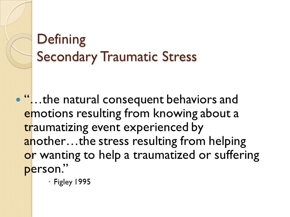 Defining Secondary Traumatic Stress