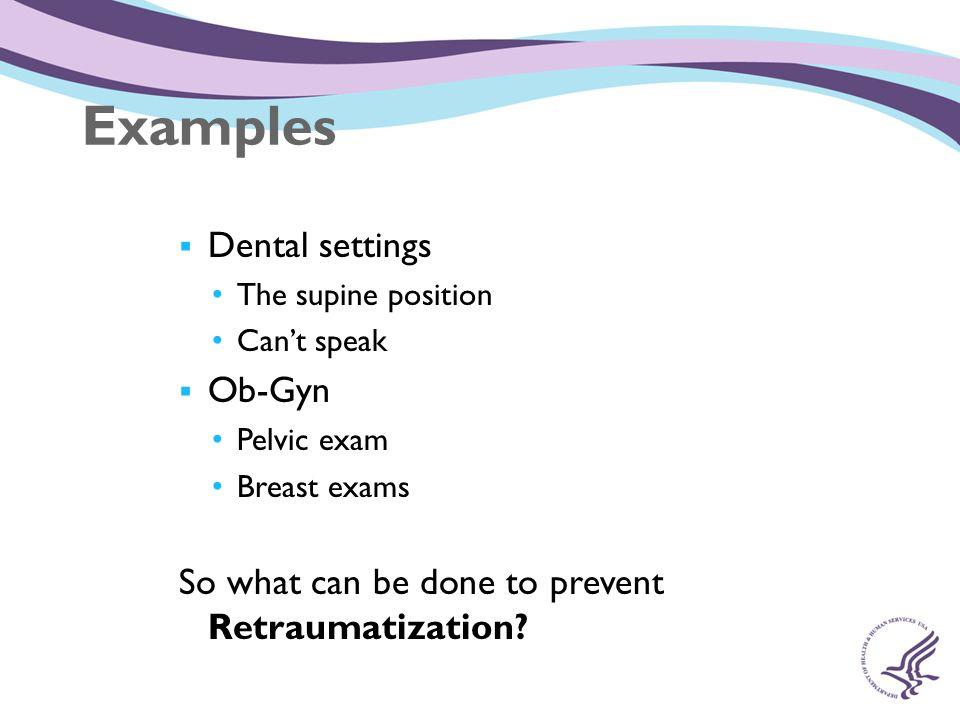 Examples Dental settings Ob-Gyn