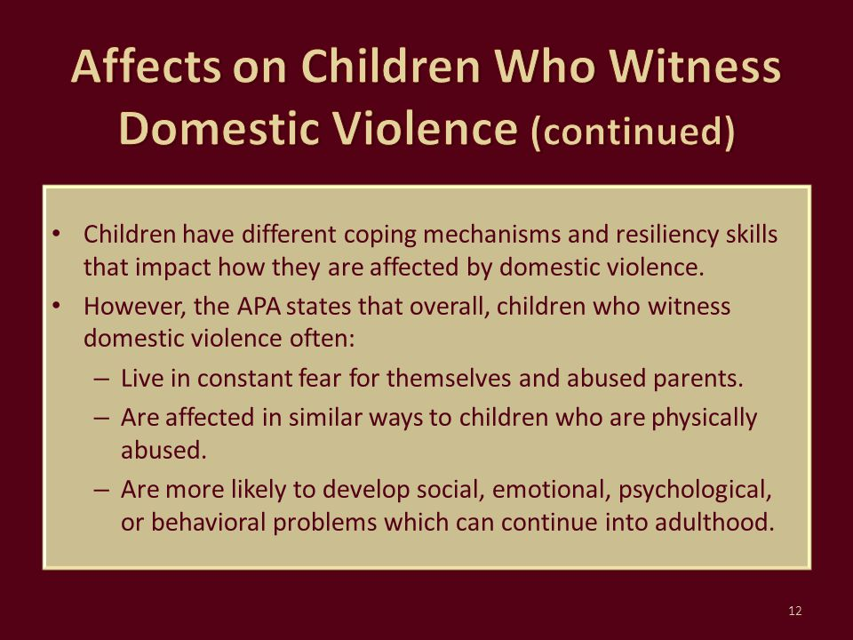 Affects on Children Who Witness Domestic Violence (continued)
