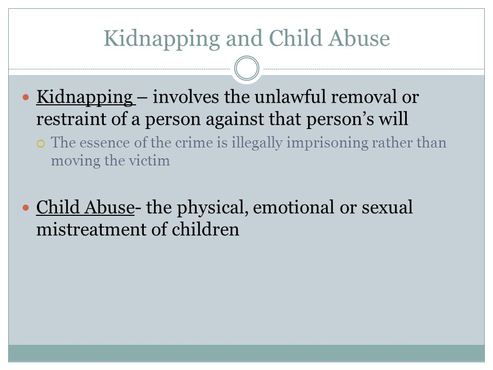 Kidnapping and Child Abuse