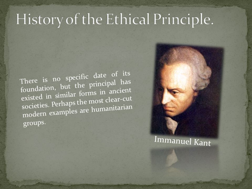History of the Ethical Principle.