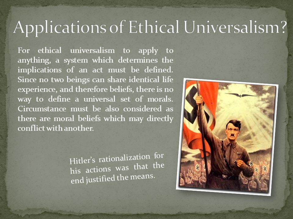 Applications of Ethical Universalism