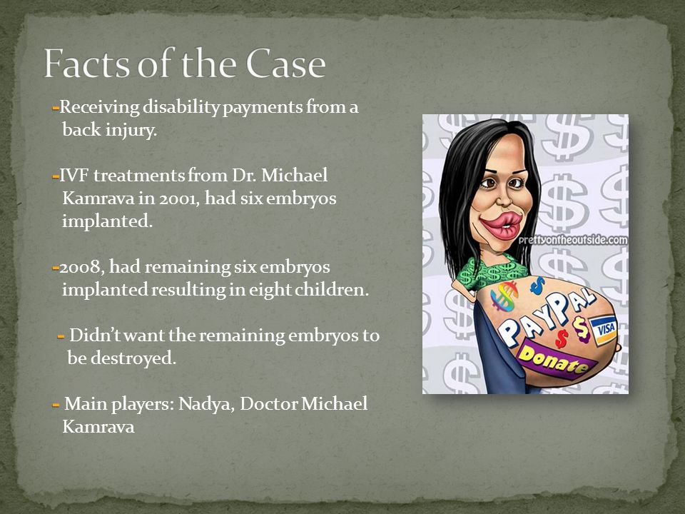Facts of the Case -Receiving disability payments from a back injury.