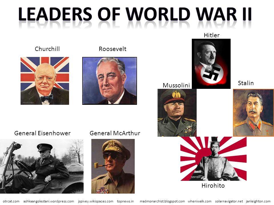 Leaders of World War II Hitler Churchill Roosevelt Stalin Mussolini