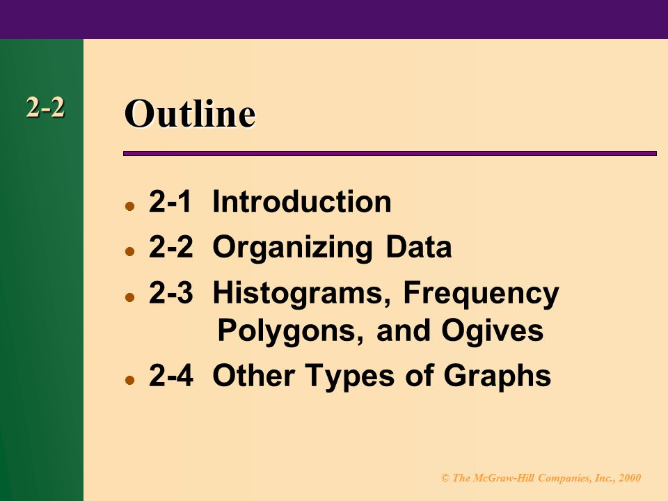 Outline 2-1 Introduction 2-2 Organizing Data