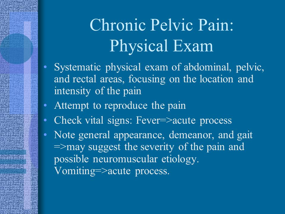 Chronic Pelvic Pain: Physical Exam