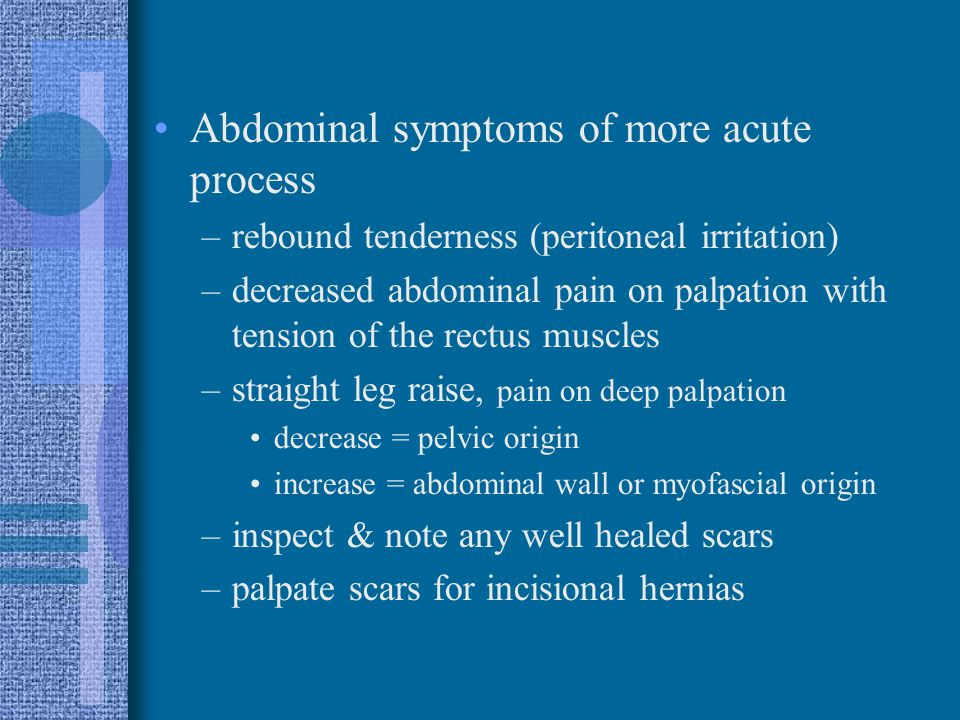 Abdominal symptoms of more acute process