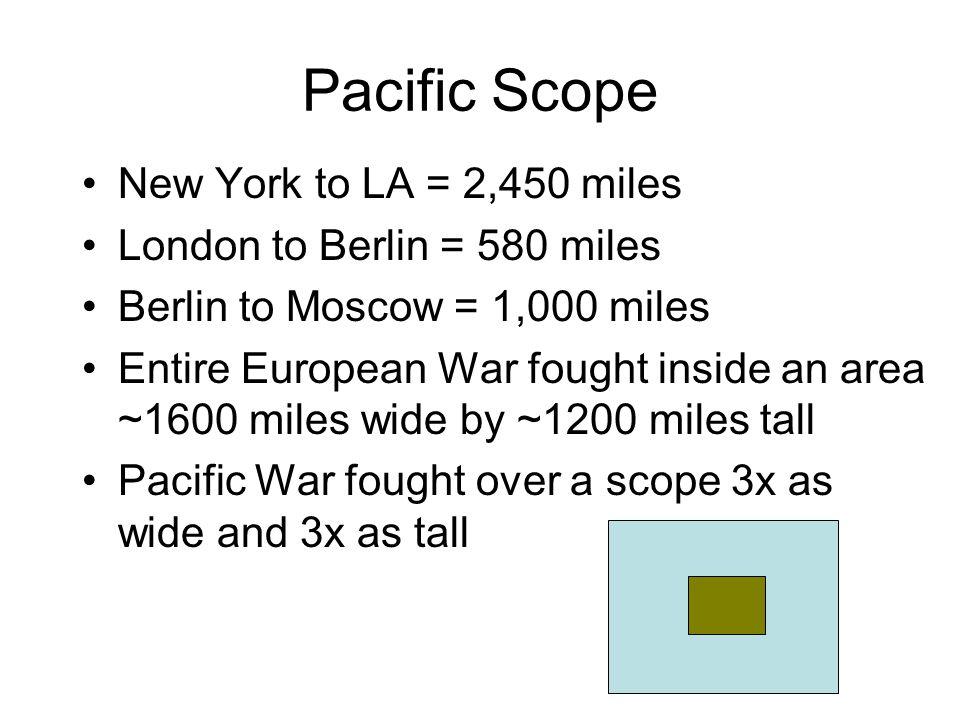 Pacific Scope New York to LA = 2,450 miles