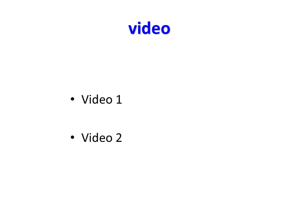 video Video 1 Video 2