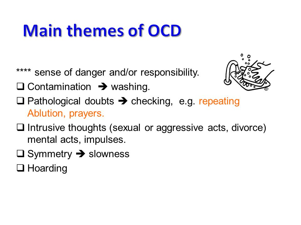 Main themes of OCD **** sense of danger and/or responsibility.