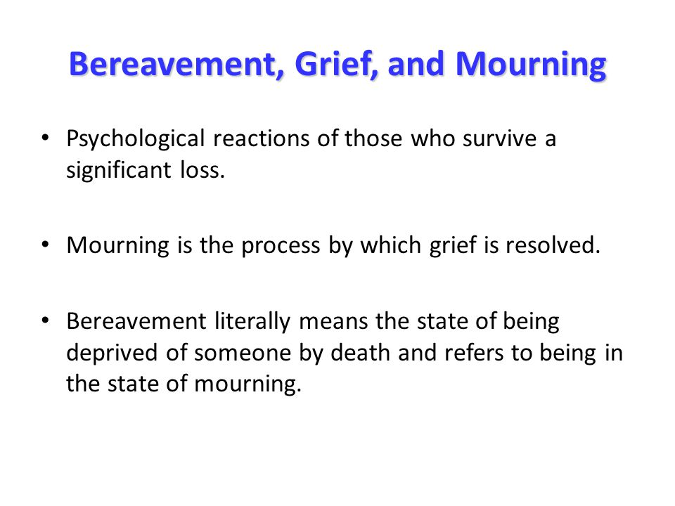 Bereavement, Grief, and Mourning